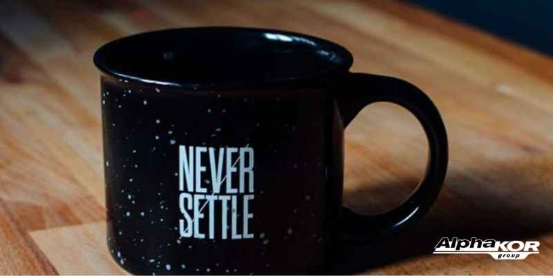 Never Settle - We Always Do Things This Way